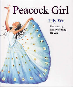 Peacock Girl, Lily Wu, NEW 9780980363401