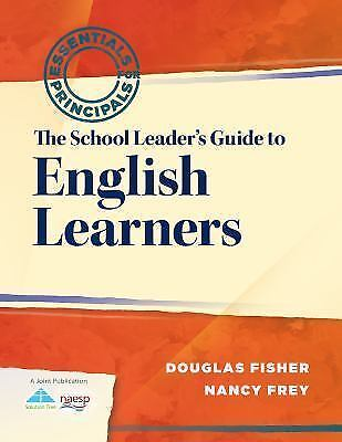 essentials for principals: the school leader's guide to english learners by...