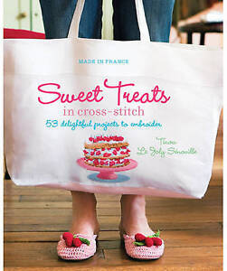 Made in France: Sweet Treats in Cross-stitch, Tinou Le Joly Senoville, New Book