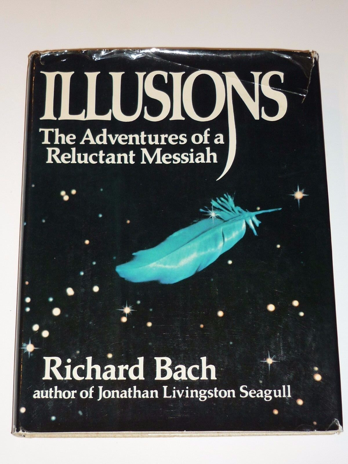 Illusions the adventures of a reluctant messiah by richard bach 1st printing
