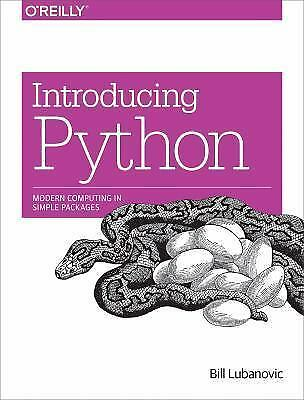 introducing python : modern computing in simple packages by bill lubanovic...