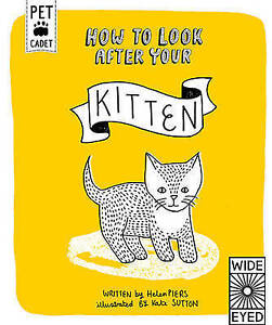 How to Look After Your Kitten By Piers, Helen -Hcover