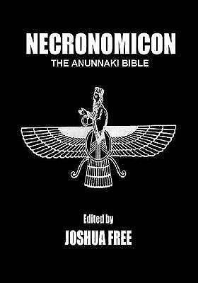 Necronomicon the anunnaki bible sixth edition by joshua free 2014