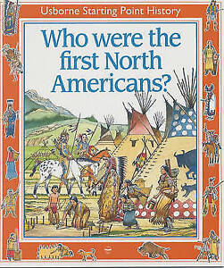 Who Were the First North Americans? (Usborne Starting Point History), Reid, S.,