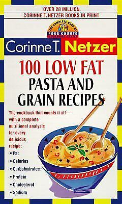 100 low fat pasta and grain recipes the complete book of food counts cookbook s