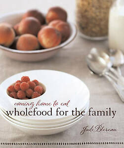 Coming Home to Eat Wholefood for the family ' Blereau,Jude