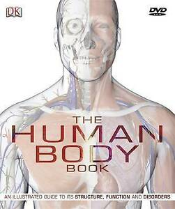 The Human Body: An Illustrated Guide to its Structure, Function and Disorders (B