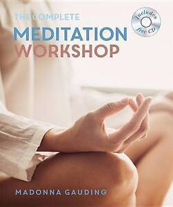 The Complete Meditation Workshop: Godsfield Experience by Gauding, Madonna