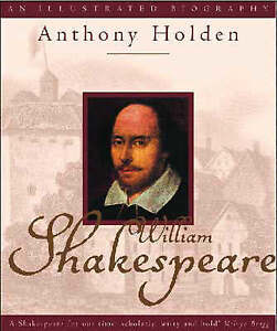 """AS NEW"" Holden, Anthony, William Shakespeare: An Illustrated Biography Book"