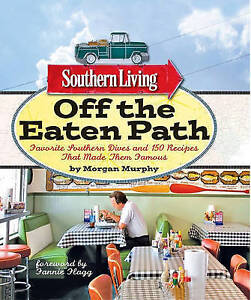Southern Living Off the Eaten Path: Favorite Southern Dives and 150 Recipes...