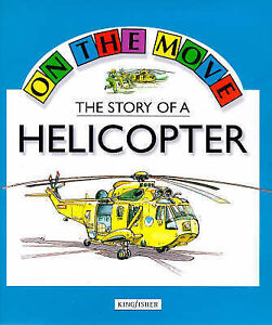 Angela Royston The Story of a Helicopter (On the Move) Very Good Book