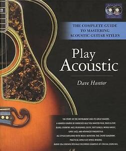 Play Acoustic: The Complete Guide to Mastering Acoustic Guitar Peterborough Peterborough Area image 1