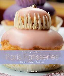 USED (GD) Paris Patisseries: History, Shops, Recipes