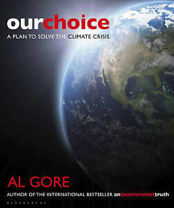 Our Choice A Plan to Solve the Climate Crisis ' Gore, Al
