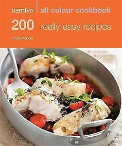 200 Really Easy Recipes Hamlyn All Colour Cookbook Pickford Louise New Book - Hereford, United Kingdom - 200 Really Easy Recipes Hamlyn All Colour Cookbook Pickford Louise New Book - Hereford, United Kingdom