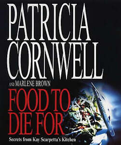 Food to Die For: Secrets from Kay Scarpetta's Kitchen-ExLibrary