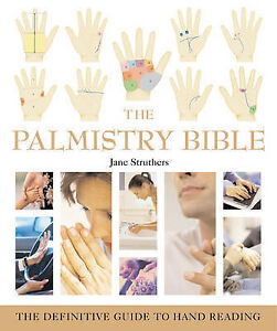The Palmistry Bible The Definitive Guide to Hand Reading by Jane Struthers Pa - <span itemprop=availableAtOrFrom>Oswestry, Shropshire, United Kingdom</span> - The Palmistry Bible The Definitive Guide to Hand Reading by Jane Struthers Pa - Oswestry, Shropshire, United Kingdom