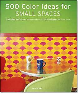 500 Colour Ideas for Small Spaces (Interior Design), Good Condition Book, , ISBN