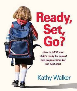 Ready, Set, Go? : How to Tell If Your Child's Ready for School and Prepare Them