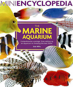 Mini Encyclopedia of The Marine Aquarium by Dick Mills (Paperback, 2005)