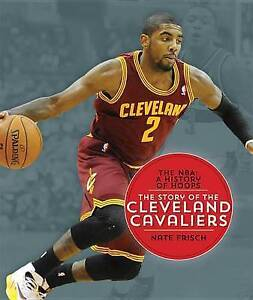 The NBA History Hoops Story Cleveland Cavaliers By Frisch Nate -Paperback
