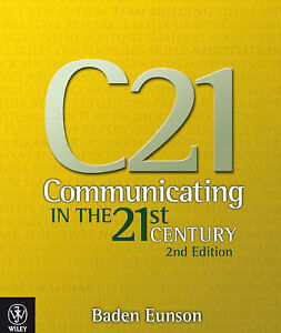 Communicating in the 21st Century by Baden Eunson