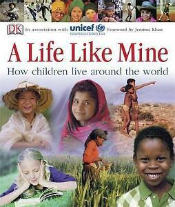 UNICEF, A Life Like Mine: How Children Live Around the World (Dk Reference), Ver