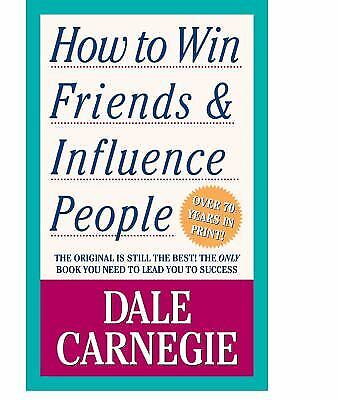 How to Win Friends & Influence People by Carnegie, Dale