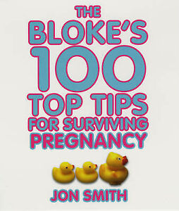 Jon-Smith-Blokes-100-Top-Tips-For-Surviving-Pregnancy-Book