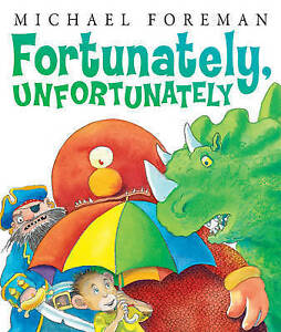 Foreman, Michael, Fortunately, Unfortunately, Very Good Book