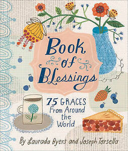 Book of Blessings: 75 Graces from Around the World by Byers, Laurada B. -Hcover