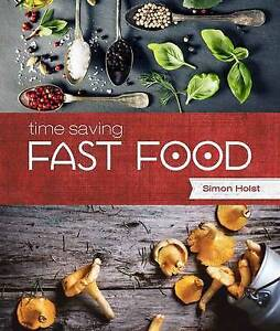 Time Saving Fast Food by Holts, Simon -Paperback