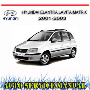 hyundai elantra lavita matrix 2001 03 service repair manual dvd ebay hyundai matrix shop manual hyundai matrix workshop manual