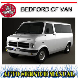 BEDFORD CF VAN WORKSHOP SERVICE REPAIR MANUAL ~ DVD