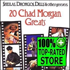 CHAD-MORGAN-Sheilas-Drongos-Dills-Other-Geezers-CD-NEW-20-Greats-Best-Of