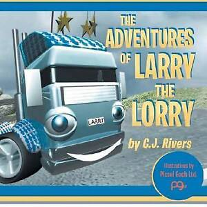 The Adventures of Larry the Lorry Rivers, Cj -Paperback