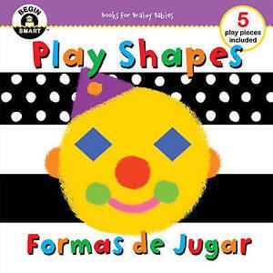 Play Shapes/Formas de Jugar (Begin Smart(tm)), Sterling Publis, New Book