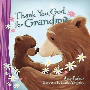 Thank You, God, for Grandma by Amy Parker | Board book Book | 9780718089252 | NE