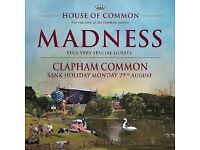2 X Madness Tickets @ Clapham Common on Bank Holiday Monday - 29/08/16