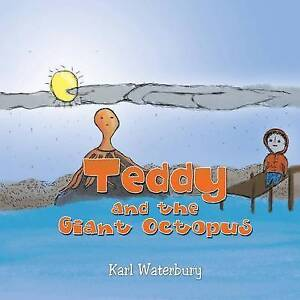 Teddy and the Giant Octopus by Waterbury, Karl -Paperback