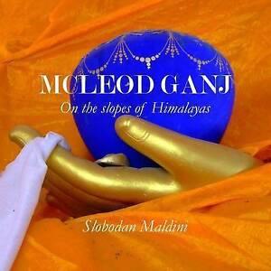 NEW McLeod Ganj: On the spoles of Himalayas by Slobodan Maldini