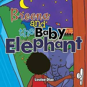 Breena and the Baby Elephant by Diaz, Louise -Paperback