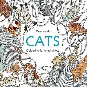 Image Is Loading Cats Colouring For Mindfulness Mesdemoiselles Adult Book
