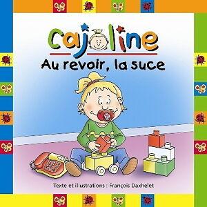 Cajoline Le petit pot, Au revoir la suce, Bon appétit