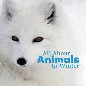 All about Animals in Winter by Rustad, Martha E. -Paperback