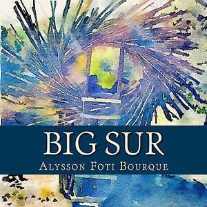 Big Sur by Bourque, Alysson Foti -Paperback