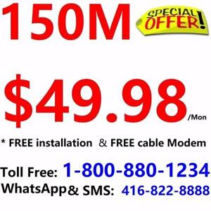 FREE install + FREE Shipping,150M Unlimited Cable internet $49.98,  NO CONTRACT. Please call 1-800-880-1234 to order
