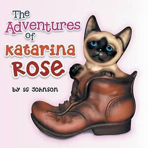 NEW The Adventures of Katarina Rose by S. G. Johnson