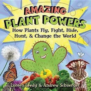 Amazing Plant Powers How Plants Fly Fight Hide Hunt Change World by Leedy Loreen