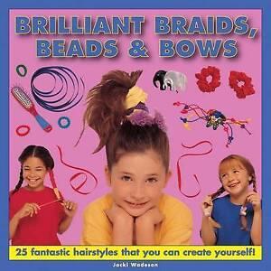 Brilliant Braids, Beads & Bows, Jacki Wadeson